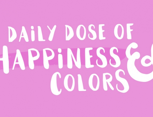 Daily dose of happiness and colors – Create your own luck