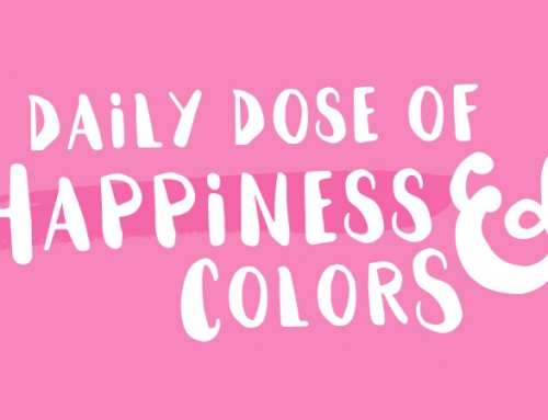 Daily dose of happiness and colors – Be brave