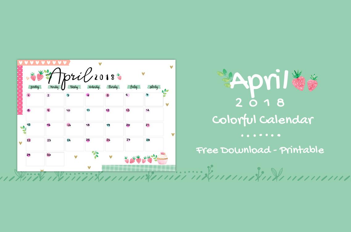 April 2018 Printable Colorful Calendar – Free Download | Colorful Zone